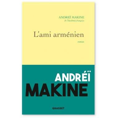 Andreï Makine - L'ami arménien