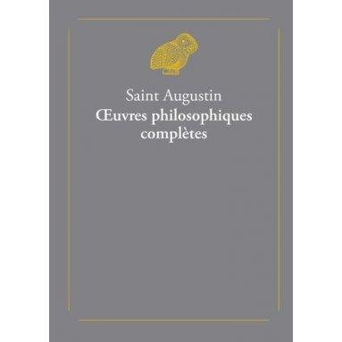 Saint Augustin - Oeuvres philosophiques complètes - Deux tomes