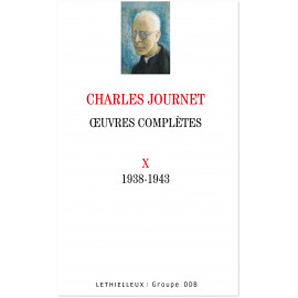 Mgr Charles Journet - Oeuvres complètes 1938-1943 - Volume X