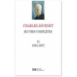 Mgr Charles Journet - Oeuvres complètes 1944-1947 - Volume XI