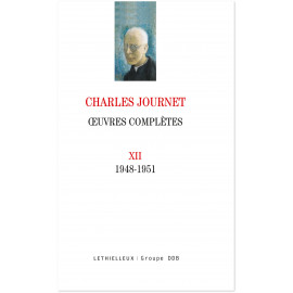Mgr Charles Journet - Oeuvres complètes 1948-1951 - Volume XII