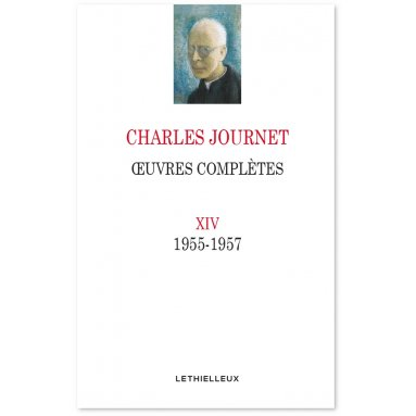 Mgr Charles Journet - Oeuvres complètes 1955-1957 - Volume XIV