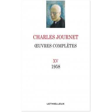 Mgr Charles Journet - Oeuvres complètes 1958 - Volume XV
