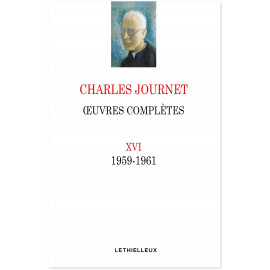 Mgr Charles Journet - Oeuvres complètes 1959-1961 - Volume XVI