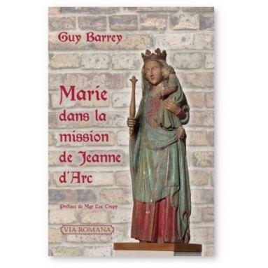 Guy Barrey - Marie dans la mission de Jeanne d'Arc