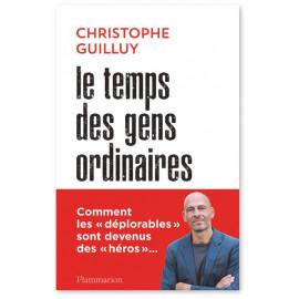 Christophe Guilluy - Le temps des gens ordinaires