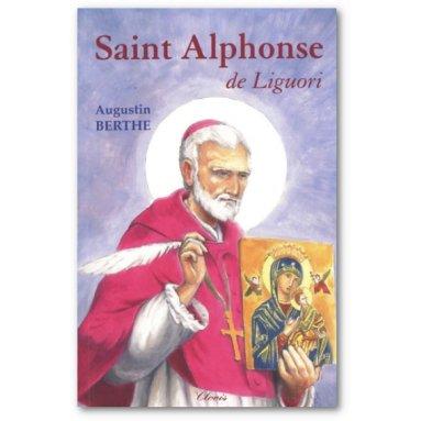 R.P. Augustin Berthe - Saint Alphonse de Liguori 1696-1787