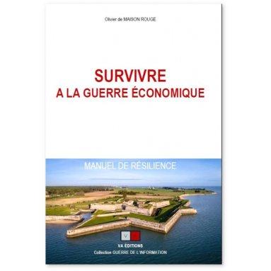 Olivier de Maison Rouge - Survivre à la guerre économique