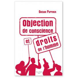 Gregor Puppinck - Objection de conscience et droits de l'homme