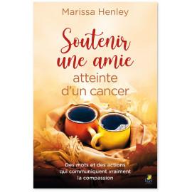 Marissa Henley - Soutenir une amie atteinte d'un cancer