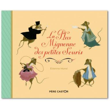Etienne Morel - La Plus Mignonne des petites Souris