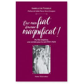 Que mon Fiat devienne Magnificat !