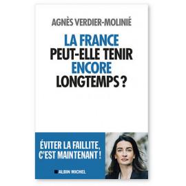 Agnès Verdier-Molinié - La France peut-elle tenir encore longtemps