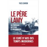 Le Père Lamy - Un itinéraire mystique et missionnaire