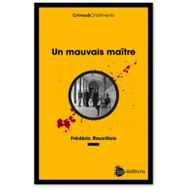 Frédéric Rouvillois - Un mauvais maître