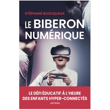 Stéphane Blocquaux - Le biberon numérique