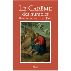 Frère Bernard-Marie - Le carême des humbles