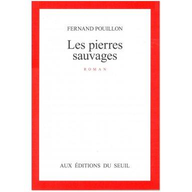 Fernand Pouillon - Les Pierres Sauvages