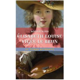 Elisabeth Vigée Le Brun - Souvenirs - Elisabeth Louise Vigée Le Brun