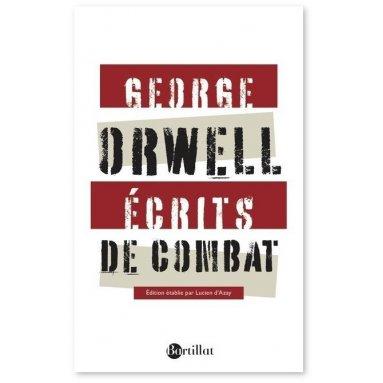 Georges Orwell - Ecrits de combat -suivi de Charles Dickens