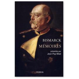 Otto von Bismarck - Mémoires de Bismarck