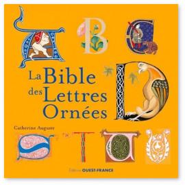 Catherine Auguste - La Bible des Lettres ornées