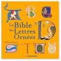 La Bible des Lettres ornées