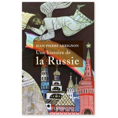 Pierre Arrignon - Une histoire de la Russie