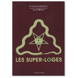 Johannes Rothkranz - Les Super-Loges 2