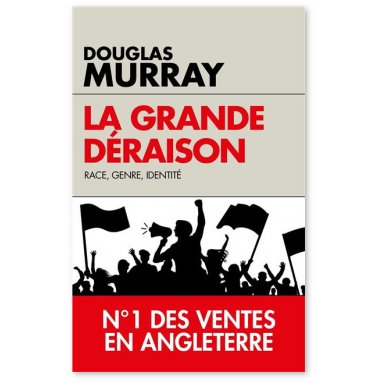 Douglas Murray - La grande déraison