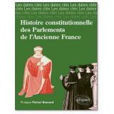 Histoire constitutionnelle des Parlements de l'Ancienne France
