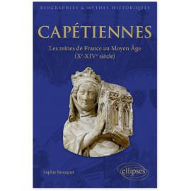 Sophie Brouquet - Capétiennes, les reines de France au Moyen Âge