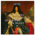 Les cent dates vraiment clés de l'histoire de France