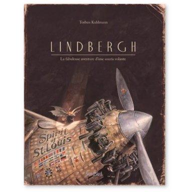 Torben Kuhlmann - Lindbergh - La fabuleuse aventure d'une souris volante