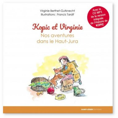 Virginie Berthet-Gutknecht - Kopic et Virginie 1 - Nos aventures dans le Haut-Jura