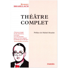 Robert Brasillach - Théâtre complet