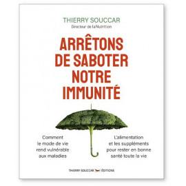 Thierry Souccar - Arrêtons de saborder notre immunité