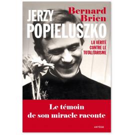 Jerzy Popieluszko - La vérité contre le totalitarisme