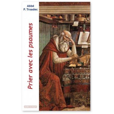 Abbé Patrick Troadec - Prier avec les psaumes