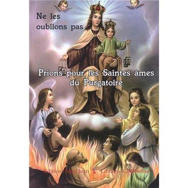 Ne les oublions pas - Prions pour les Saintes âmes du Purgatoire