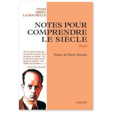 Pierre Drieu La Rochelle - Notes pour comprendre le siècle