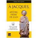 A Jacques, apôtre frère de Jean
