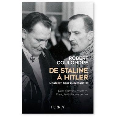 François-Guillaume Lorrain - De Staline à Hitler - Mémoires d'un ambassadeur 1936-1939