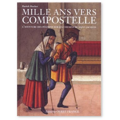 Patrick Huchet - Mille ans vers Compostelle