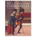 Mille ans vers Compostelle