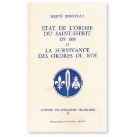 Hervé Pinoteau - Etat de l'Ordre du Saint-Esprit en 1830 et la survivance des Ordres du Roi