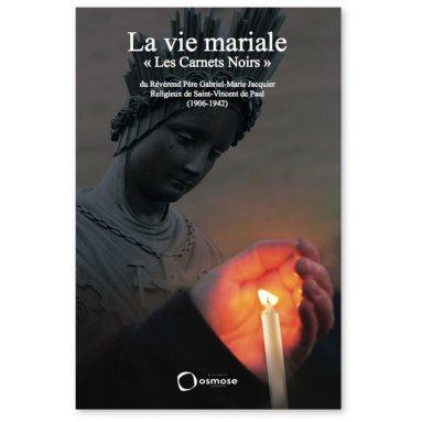 Gabriel-Marie Jacquier - La vie mariale