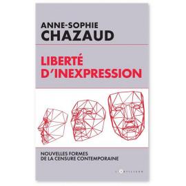 Anne-Sophie Chazaud - Liberté d'inexpression