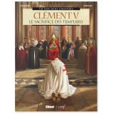 Clément V - Le sacrifice des templiers