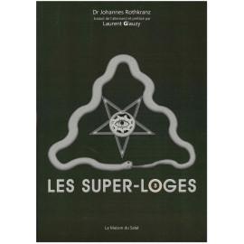 Johannes Rothkranz - Les Super-Loges 3